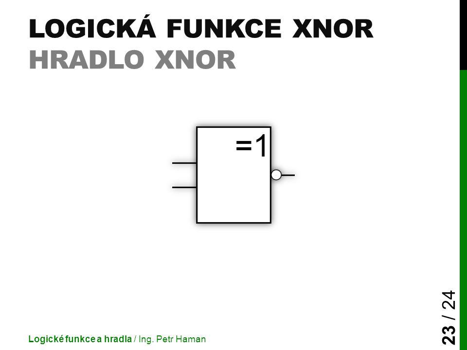 Logická funkce XNOR Hradlo XNOR