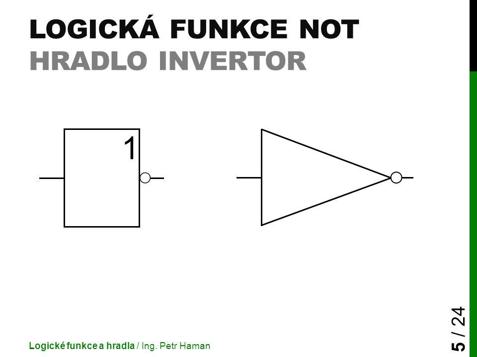 Logická funkce Not Hradlo invertor