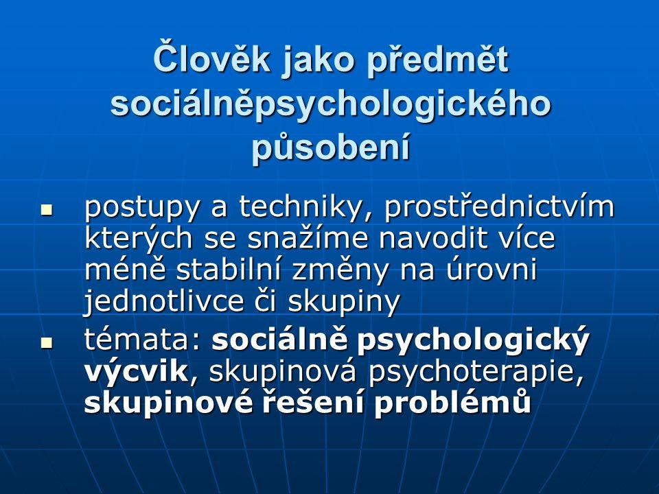 Člověk jako předmět sociálněpsychologického působení