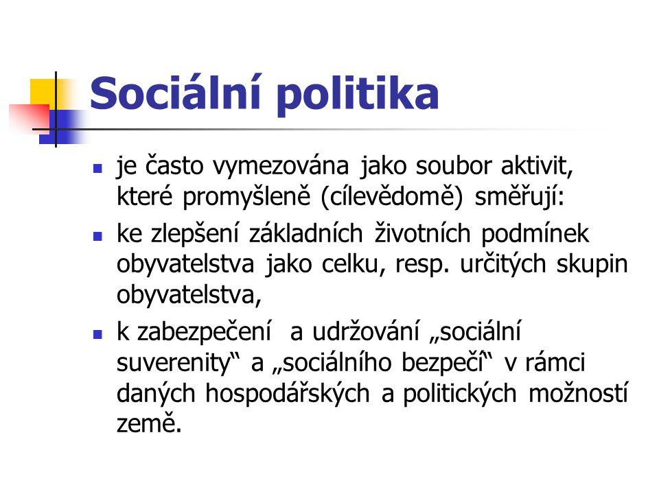 Sociální politika je často vymezována jako soubor aktivit, které promyšleně (cílevědomě) směřují: