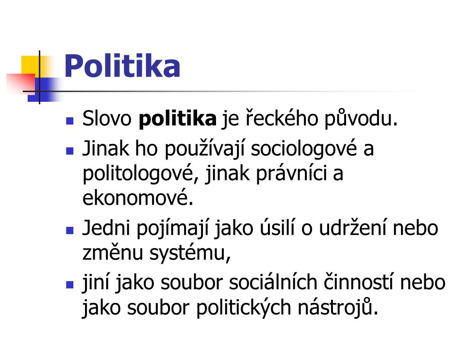 Politika Slovo politika je řeckého původu.