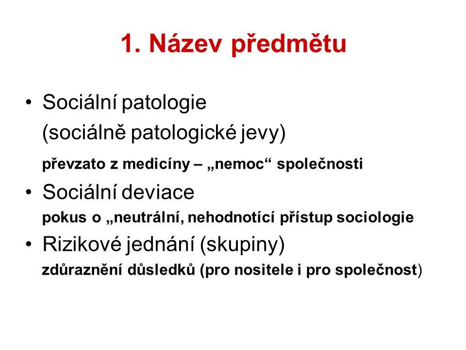1. Název předmětu Sociální patologie (sociálně patologické jevy)