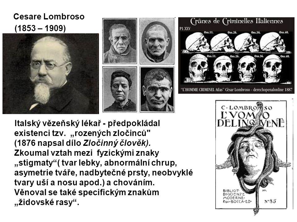 Cesare Lombroso (1853 – 1909)
