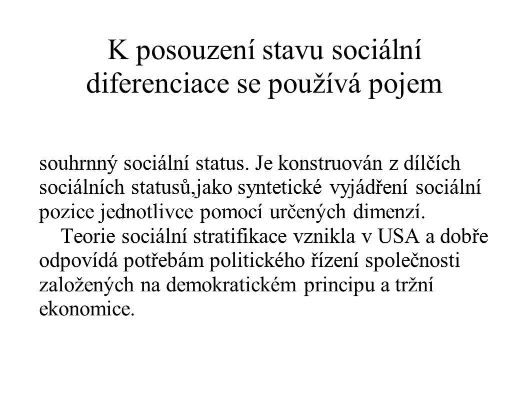 K posouzení stavu sociální diferenciace se používá pojem