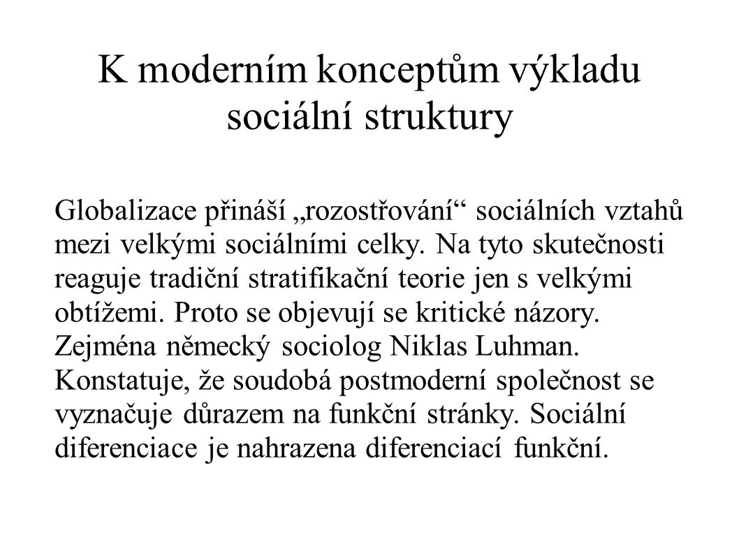 K moderním konceptům výkladu sociální struktury