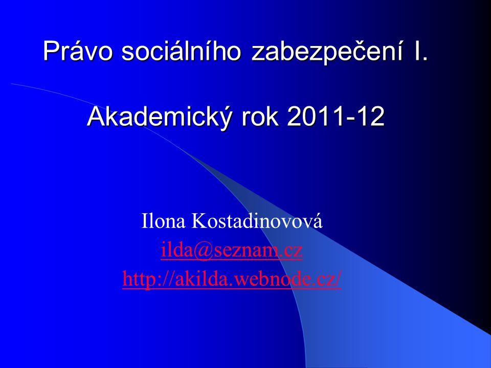 Právo sociálního zabezpečení I. Akademický rok 2011-12