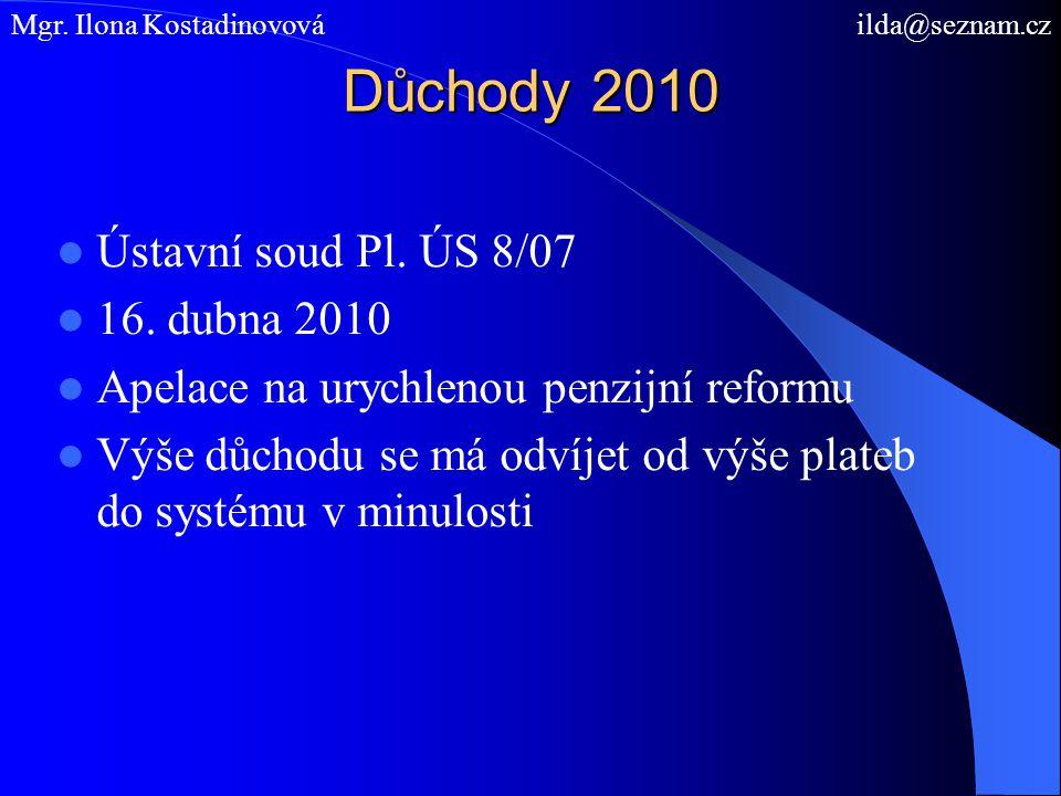 Důchody 2010 Ústavní soud Pl. ÚS 8/07 16. dubna 2010