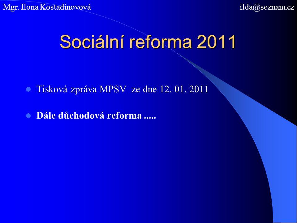 Sociální reforma 2011 Tisková zpráva MPSV ze dne 12. 01. 2011
