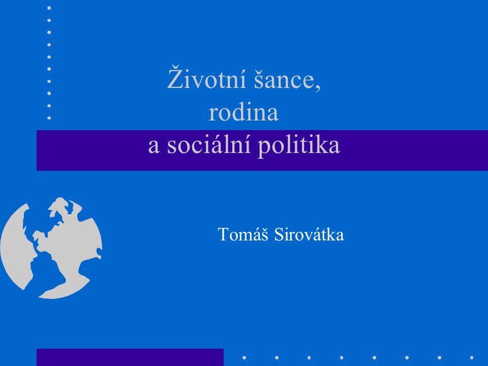 Životní šance, rodina a sociální politika