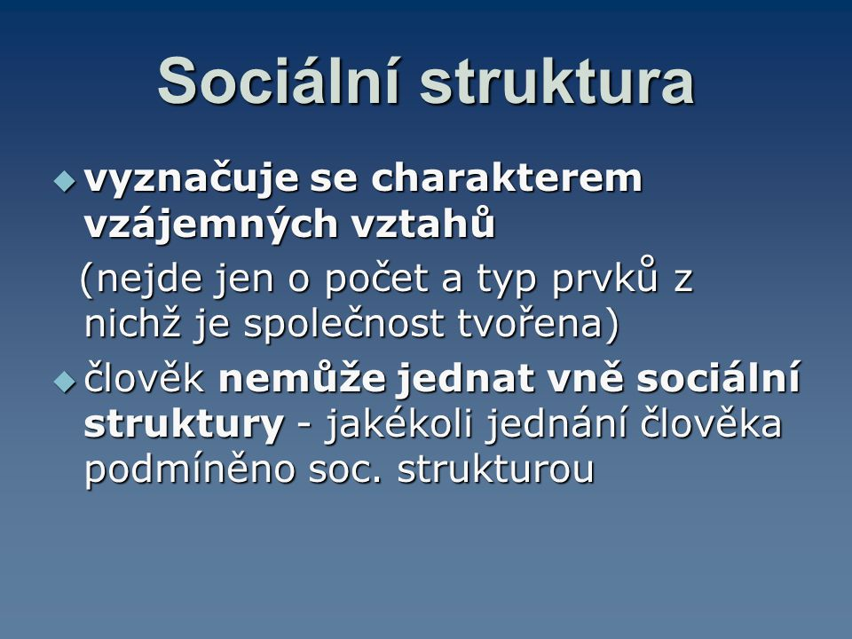 Sociální struktura vyznačuje se charakterem vzájemných vztahů