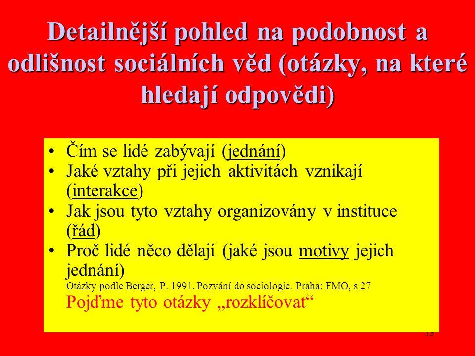 Přednaška č. 1 Detailnější pohled na podobnost a odlišnost sociálních věd (otázky, na které hledají odpovědi)