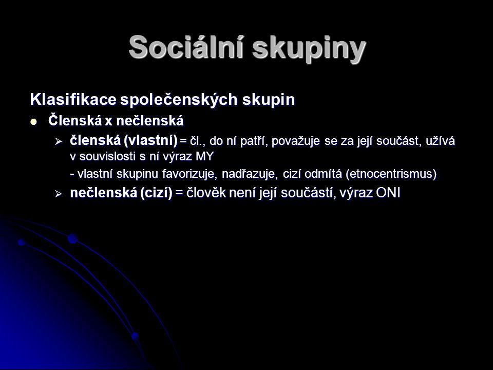 Sociální skupiny Klasifikace společenských skupin Členská x nečlenská