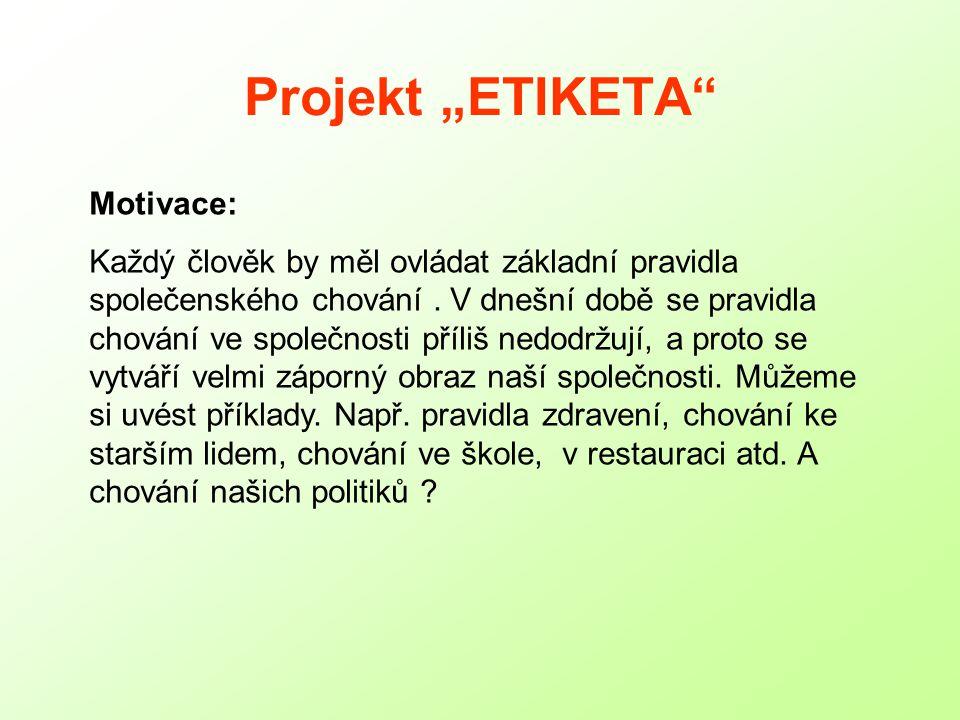 "Projekt ""ETIKETA Motivace:"