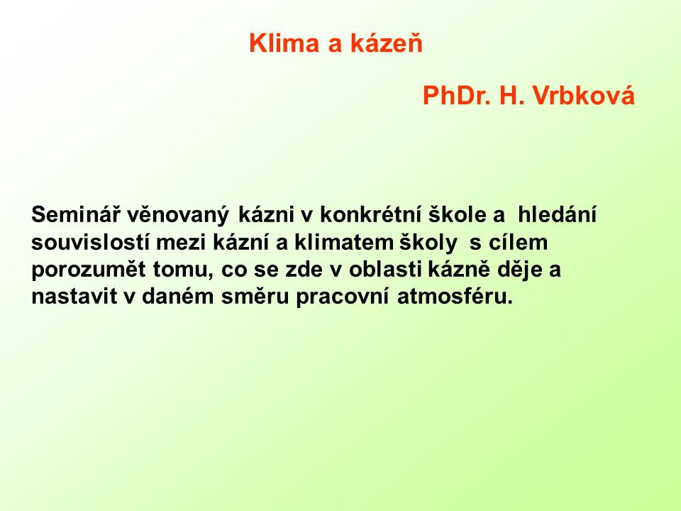 Klima a kázeň PhDr. H. Vrbková