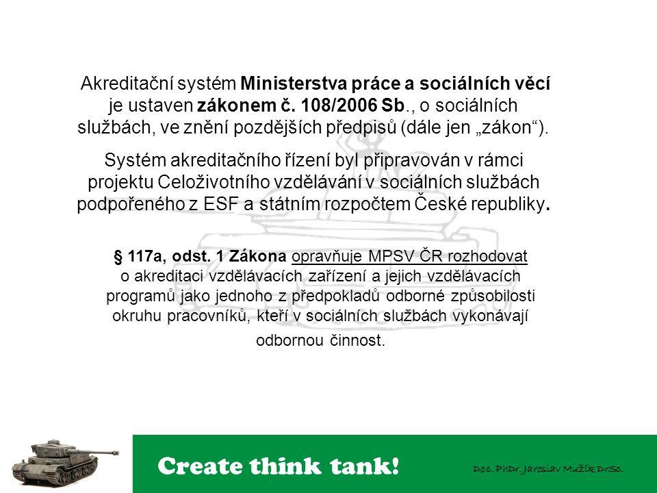 """Akreditační systém Ministerstva práce a sociálních věcí je ustaven zákonem č. 108/2006 Sb., o sociálních službách, ve znění pozdějších předpisů (dále jen """"zákon )."""