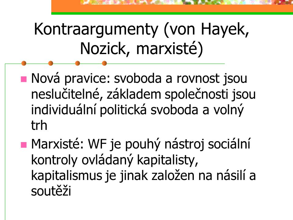 Kontraargumenty (von Hayek, Nozick, marxisté)