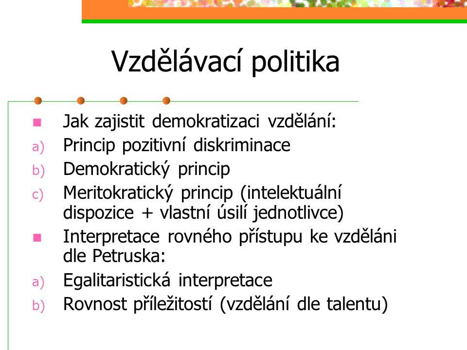 Vzdělávací politika Jak zajistit demokratizaci vzdělání: