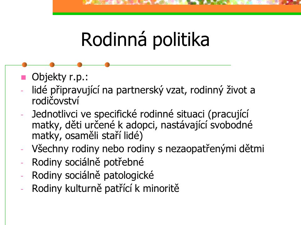 Rodinná politika Objekty r.p.: