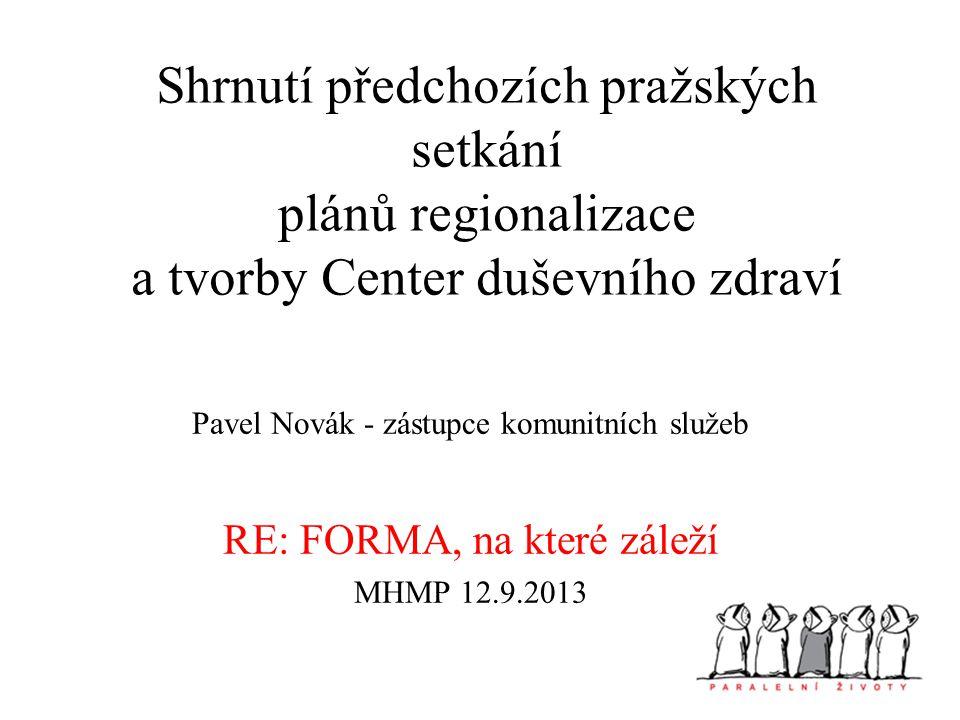 Shrnutí předchozích pražských setkání plánů regionalizace a tvorby Center duševního zdraví