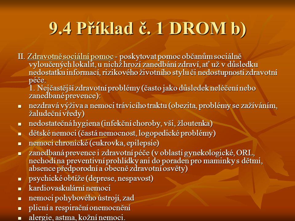 9.4 Příklad č. 1 DROM b)