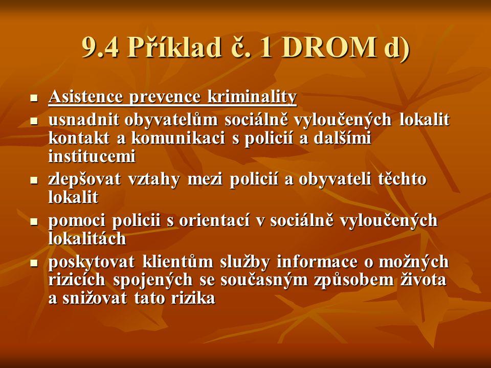 9.4 Příklad č. 1 DROM d) Asistence prevence kriminality