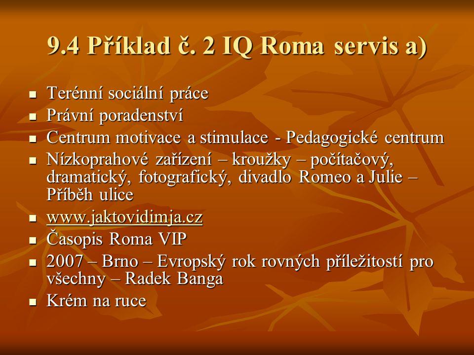 9.4 Příklad č. 2 IQ Roma servis a)