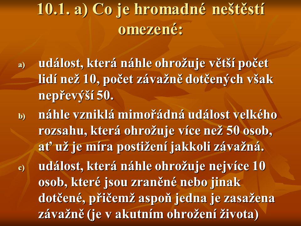 10.1. a) Co je hromadné neštěstí omezené: