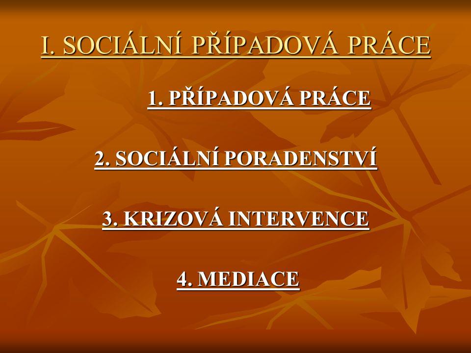 I. SOCIÁLNÍ PŘÍPADOVÁ PRÁCE