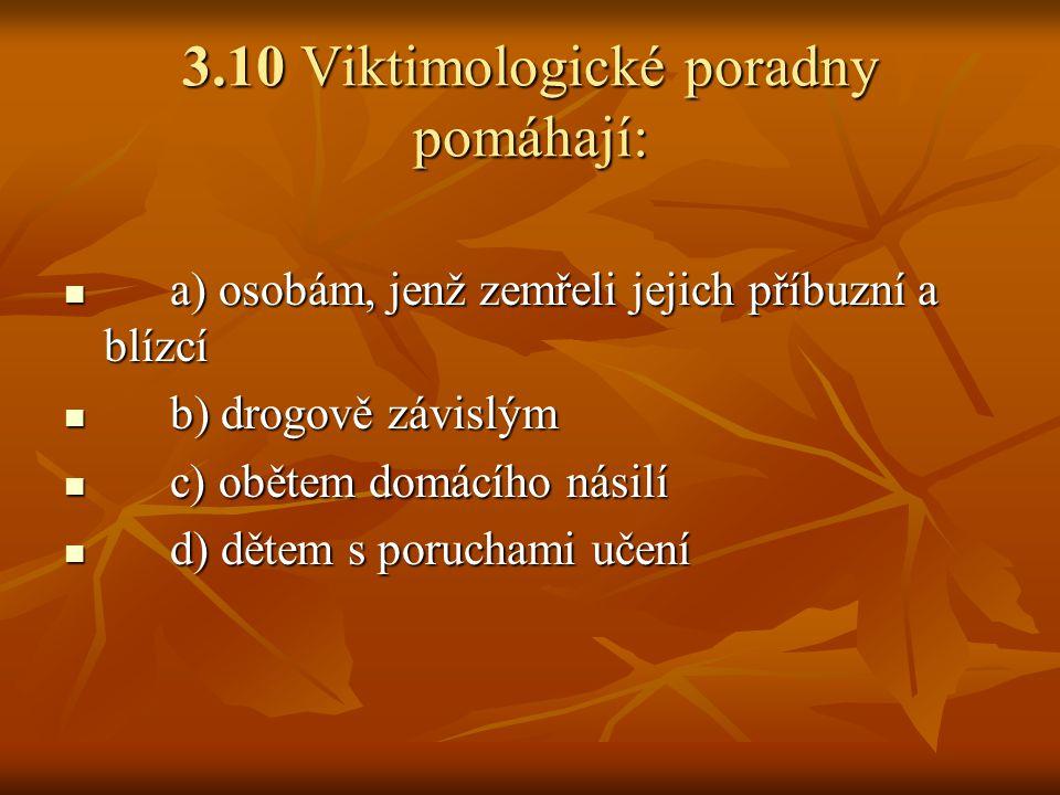 3.10 Viktimologické poradny pomáhají: