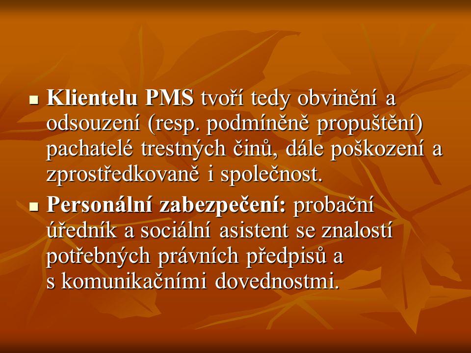 Klientelu PMS tvoří tedy obvinění a odsouzení (resp