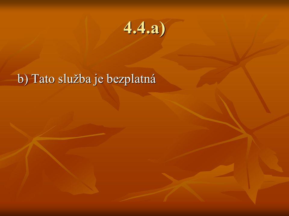 4.4.a) b) Tato služba je bezplatná