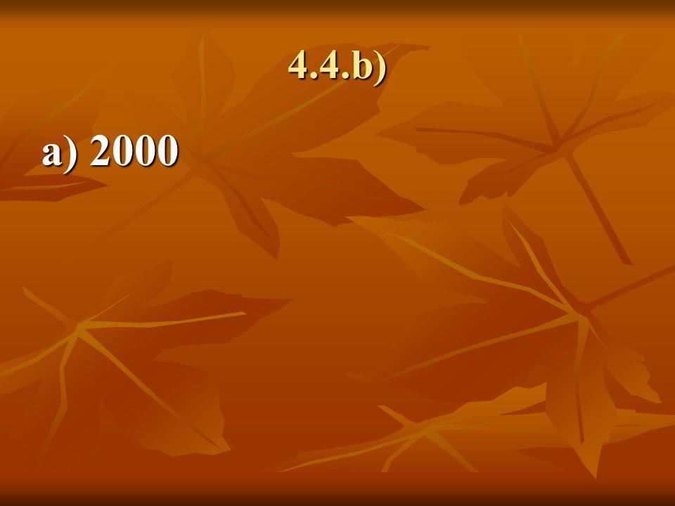 4.4.b) a) 2000
