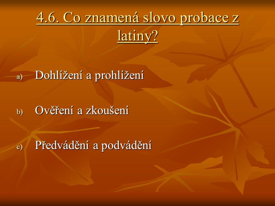 4.6. Co znamená slovo probace z latiny