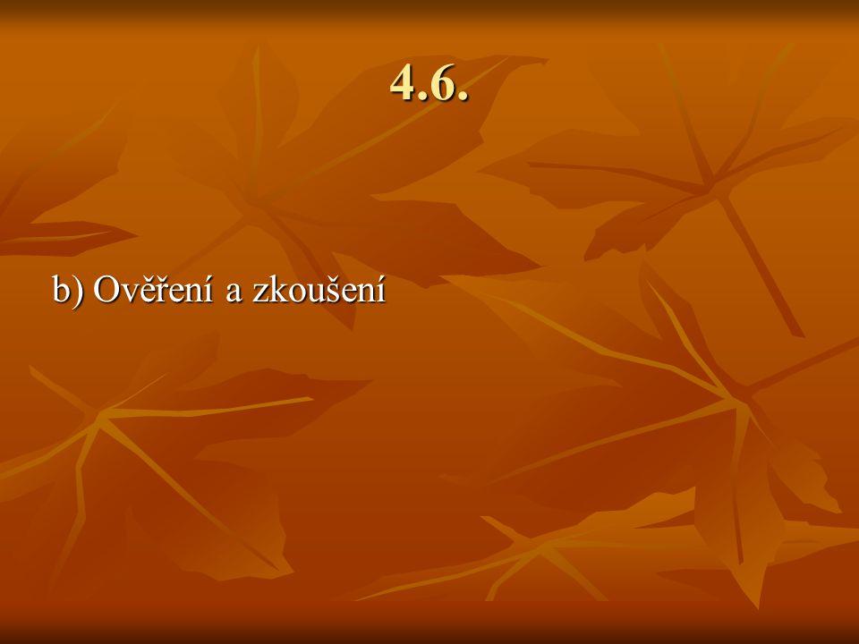4.6. b) Ověření a zkoušení