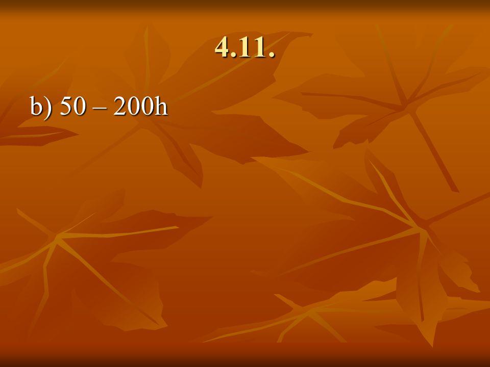 4.11. b) 50 – 200h