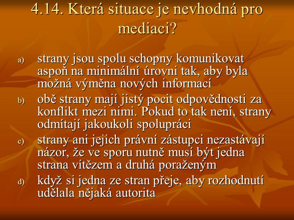 4.14. Která situace je nevhodná pro mediaci