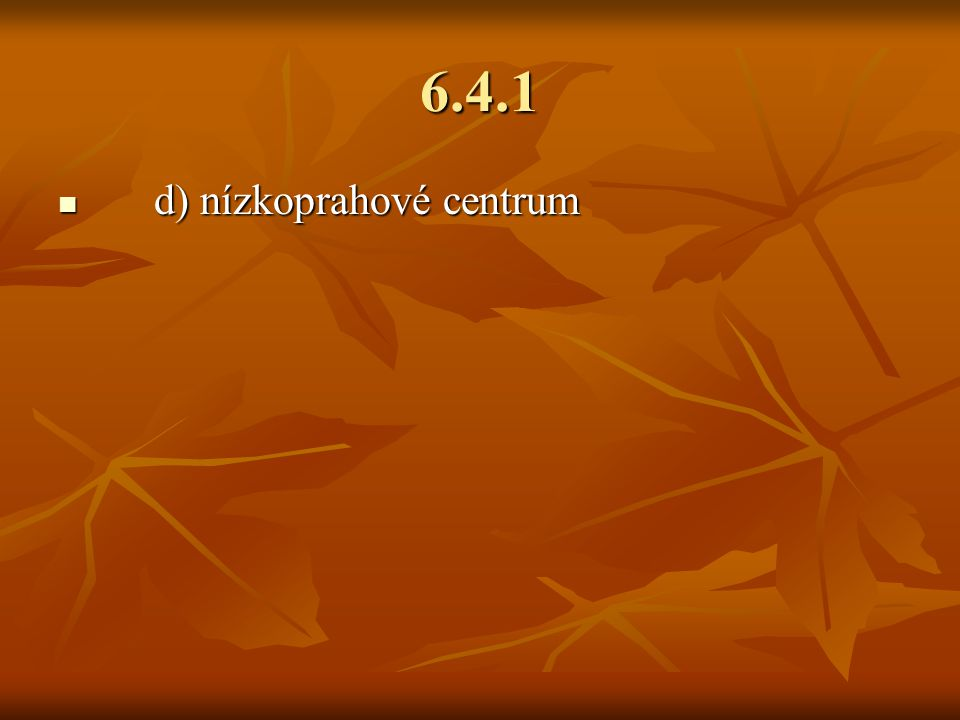 6.4.1 d) nízkoprahové centrum