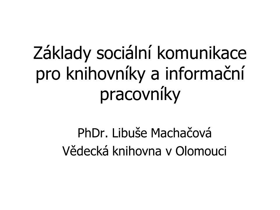 Základy sociální komunikace pro knihovníky a informační pracovníky