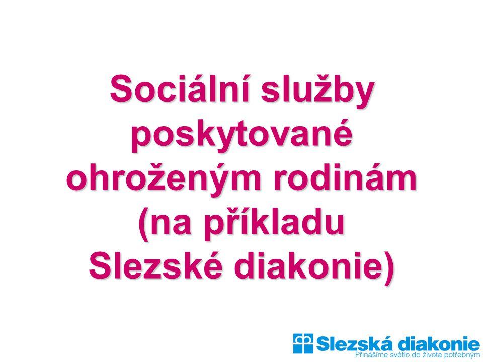 Sociální služby poskytované ohroženým rodinám (na příkladu Slezské diakonie)