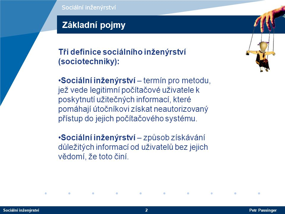 Základní pojmy Tři definice sociálního inženýrství (sociotechniky):