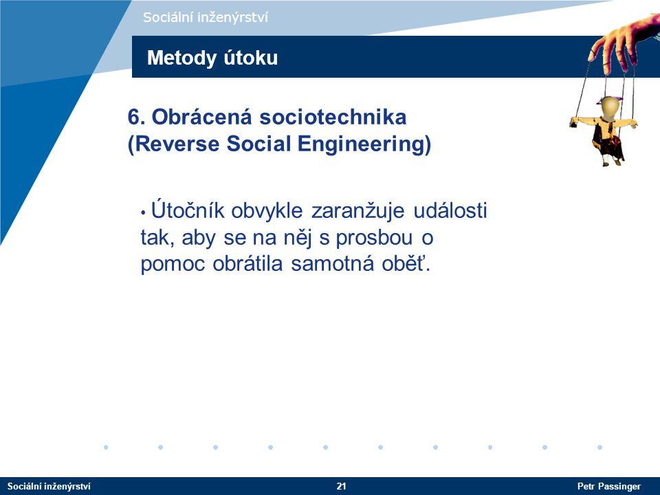 6. Obrácená sociotechnika (Reverse Social Engineering)