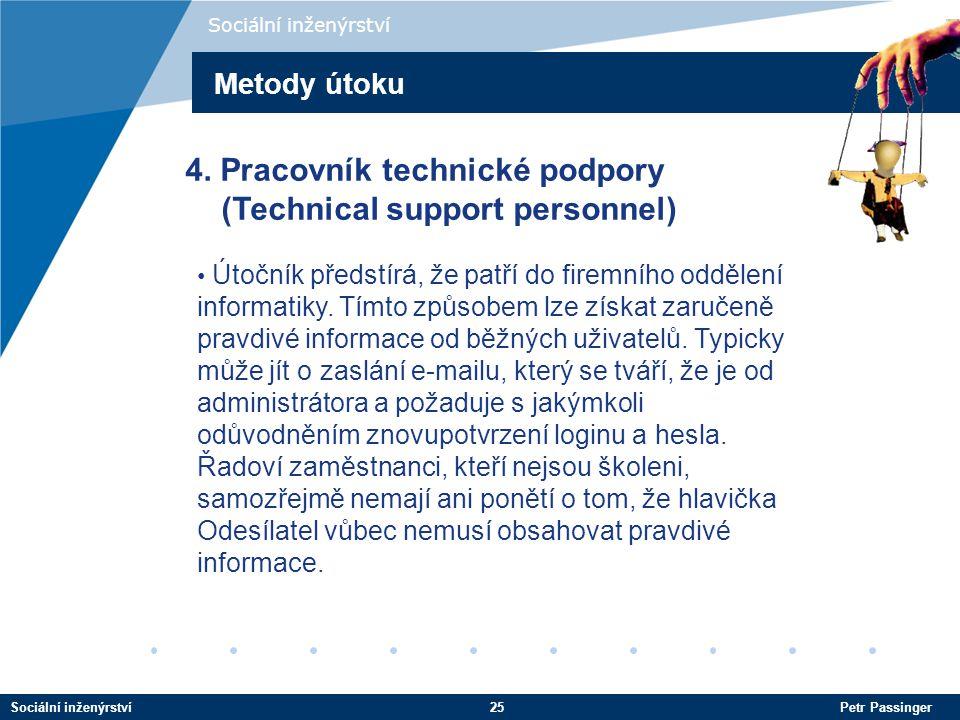 4. Pracovník technické podpory (Technical support personnel)