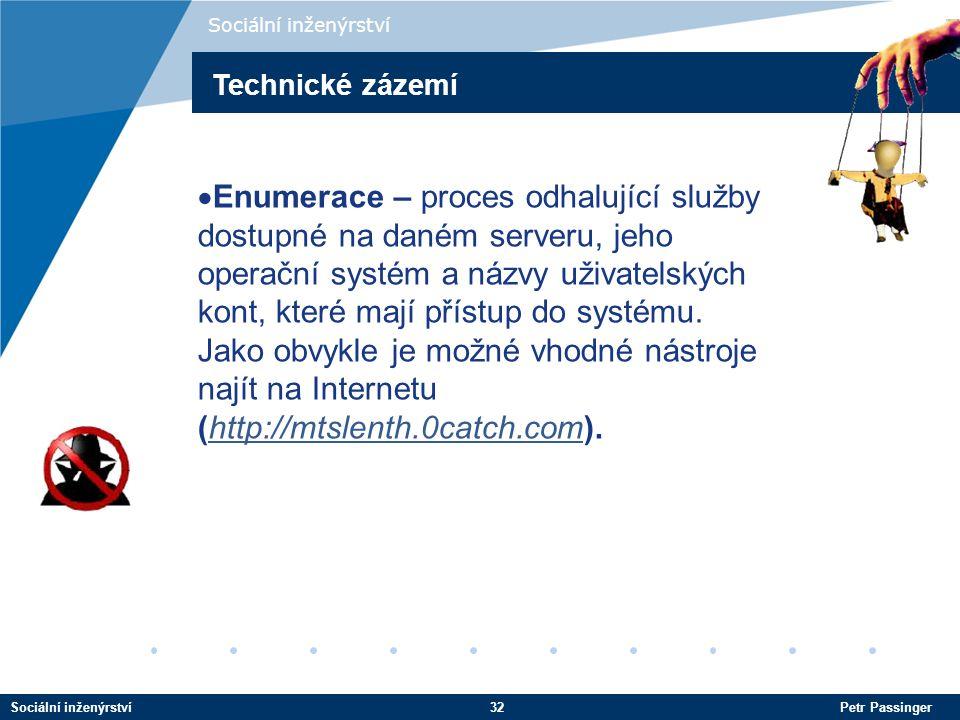 Sociální inženýrství Technické zázemí.