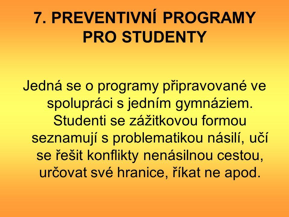7. PREVENTIVNÍ PROGRAMY PRO STUDENTY