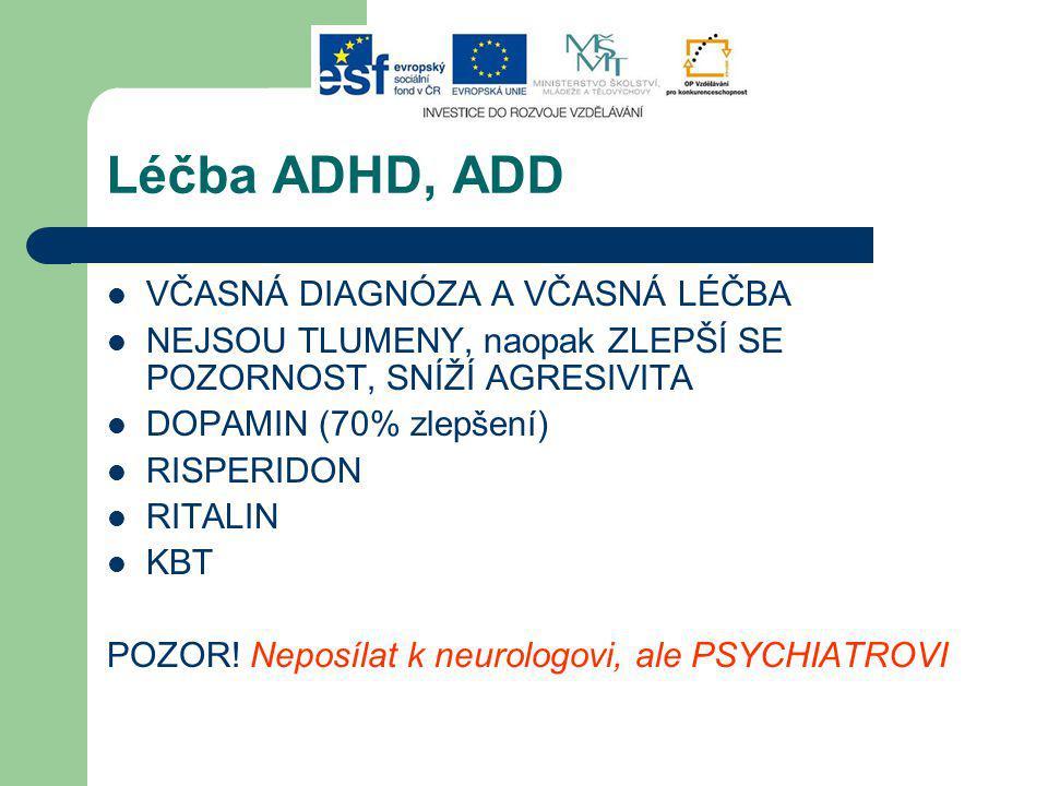 Léčba ADHD, ADD VČASNÁ DIAGNÓZA A VČASNÁ LÉČBA