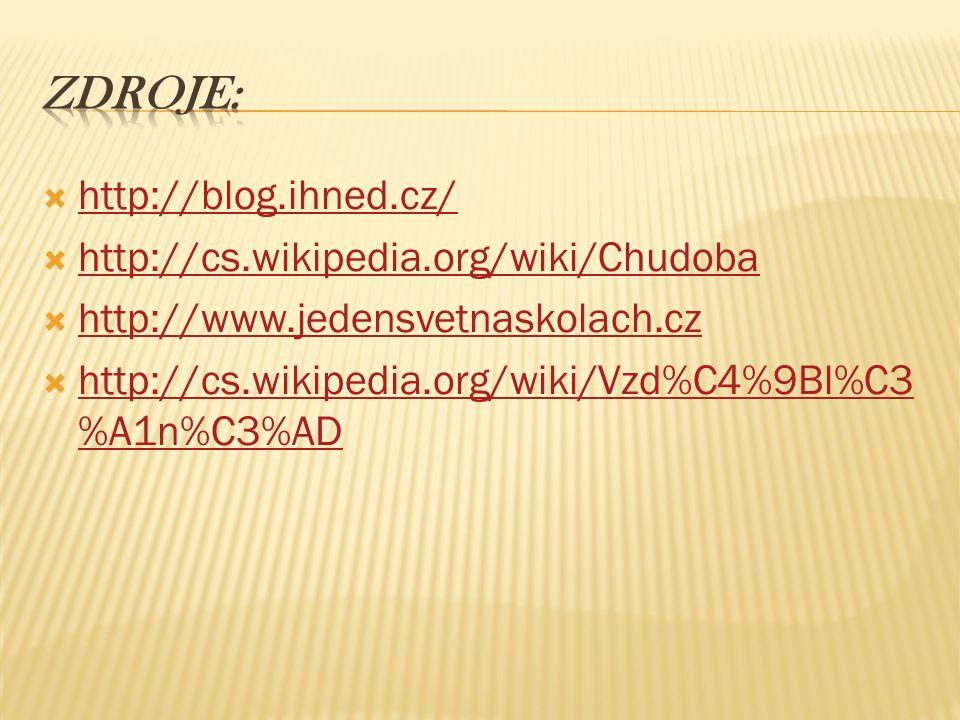 Zdroje: http://blog.ihned.cz/ http://cs.wikipedia.org/wiki/Chudoba