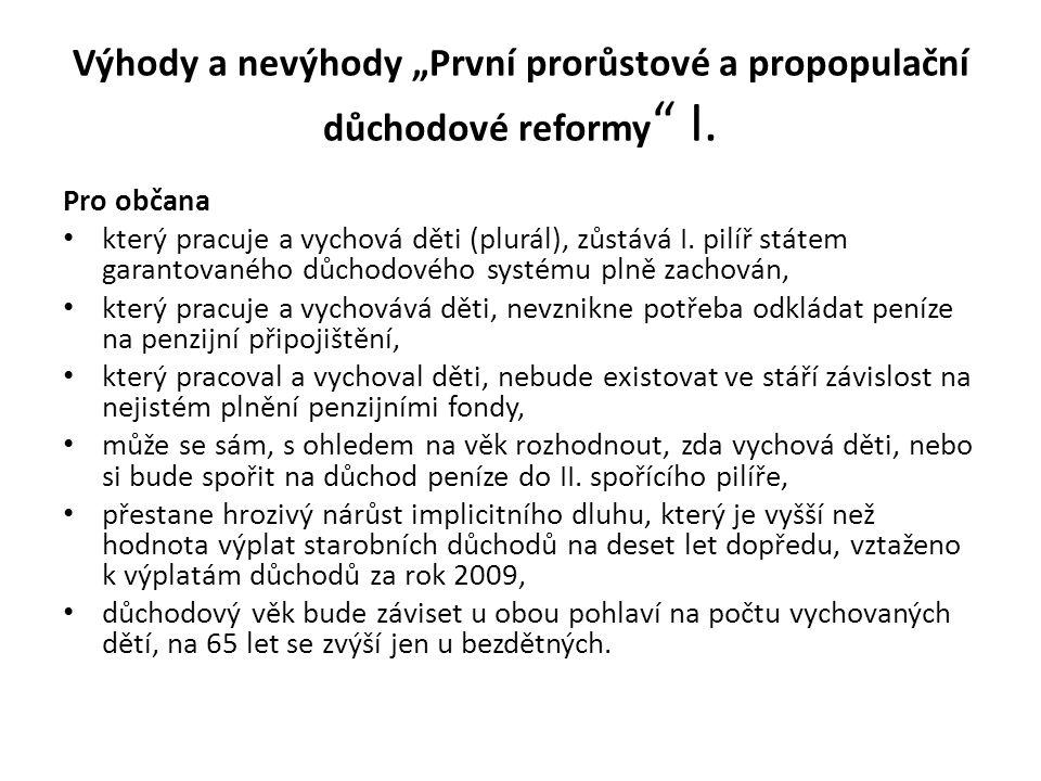 """Výhody a nevýhody """"První prorůstové a propopulační důchodové reformy I."""