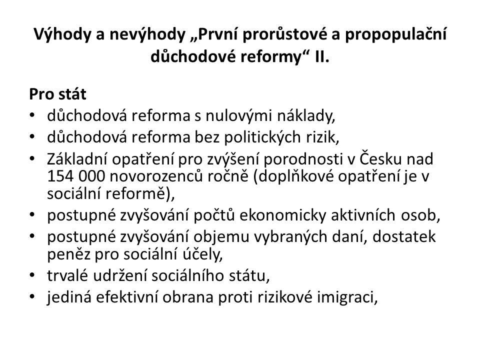 """Výhody a nevýhody """"První prorůstové a propopulační důchodové reformy II."""
