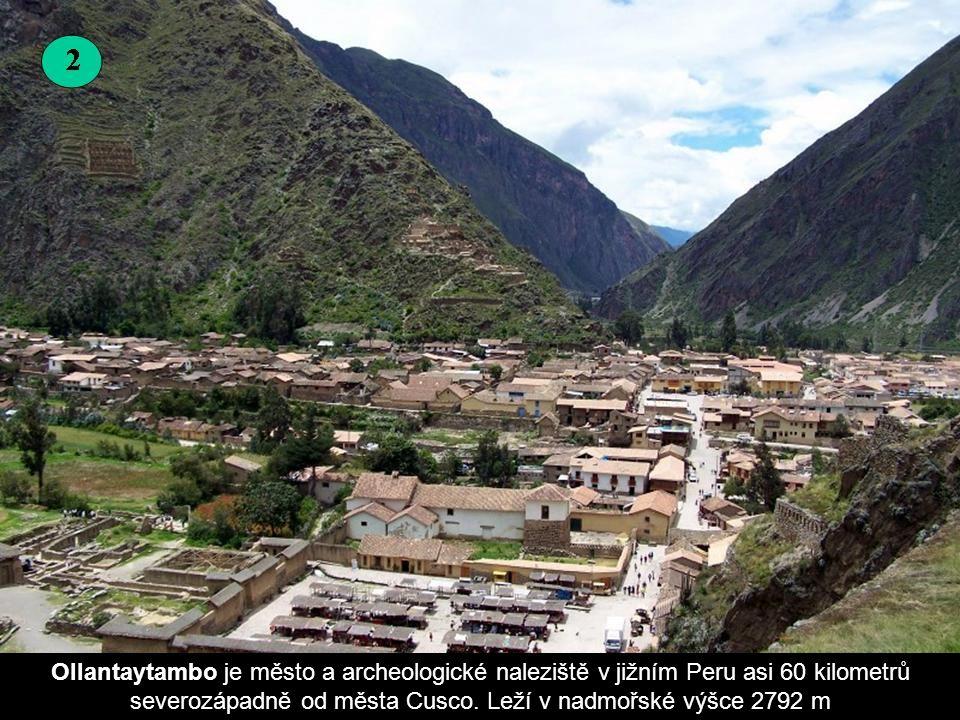 Ollantaytambo je město a archeologické naleziště v jižním Peru asi 60 kilometrů severozápadně od města Cusco.
