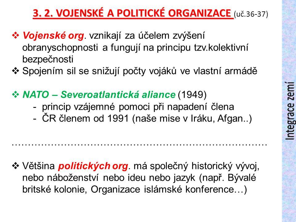 3. 2. VOJENSKÉ A POLITICKÉ ORGANIZACE (uč.36-37)
